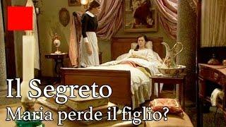 Anticipazioni Il Segreto terza stagione  2015: Maria perde il figlio?