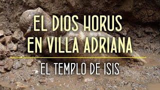 Hallado Dios Horus en Villa Adriana. Descubierto el templo de Isis