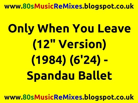 """Only When You Leave (12"""" Version) - Spandau Ballet   80s Dance Music   80s Pop Music Hits"""