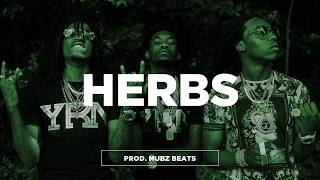 "FREE Migos Feat. Gucci Mane Type Beat - ""Herbs"" 