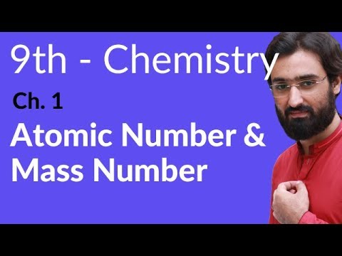 Atomic Number and Mass Number Chemistry - Chemistry Chapter 1 Fundamentals of Chemistry - 9th Class