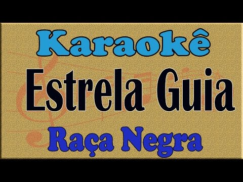 Raça Negra  Estrela Guia playback karaoke