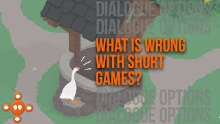 What's Wrong With Short Games?