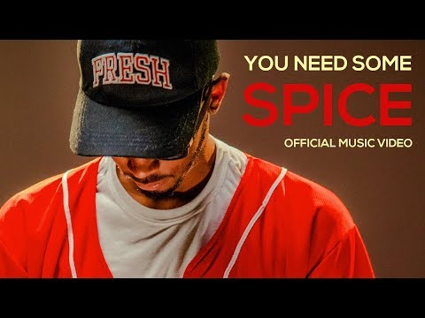 YOU NEED SOME SPICE (Official Music Video and Full Song)