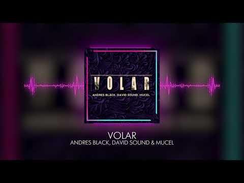 Volar - Andres Black, David Sound & Mucel