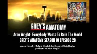 Grey's Anatomy Music Season 10x20 Aron Wright Everybody Wants To Rule The World