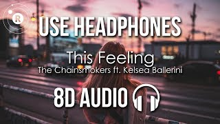 The Chainsmokers - This Feeling (8D AUDIO) ft. Kelsea Ballerini Video