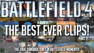 THE BEST EVER MOMENTS IN BATTLEFIELD 4!
