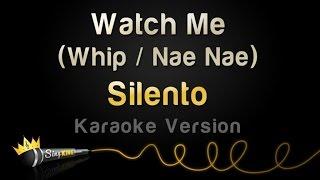 Silento - Watch Me (Whip / Nae Nae) (Karaoke Version)
