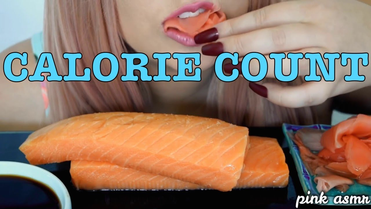 CALORIE COUNT - PinkASMR's raw salmon