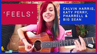 'Feels' - Calvin Harris feat. Katy Perry, Pharrell & Big Sean (Acoustic Cover) by Emma McGann