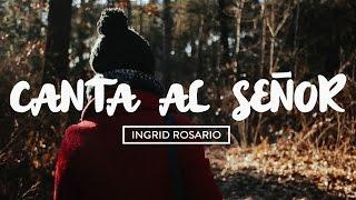 Canta Al Señor - Ingrid Rosario #JuevesRetro   LETRA