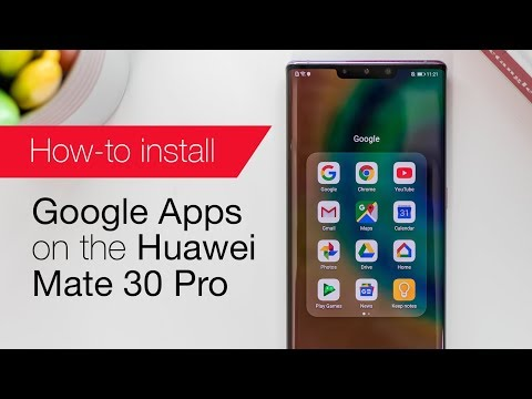 How To Install Google Apps On The Huawei Mate 30 Pro