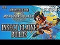 Amazing Insect Glaive Builds : MHW Build Series