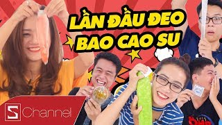 Schannel REACTION - Lần đầu DÙNG BAO CAO SU, liệu có làm rách? và câu chuyện Giáo dục giới tính !