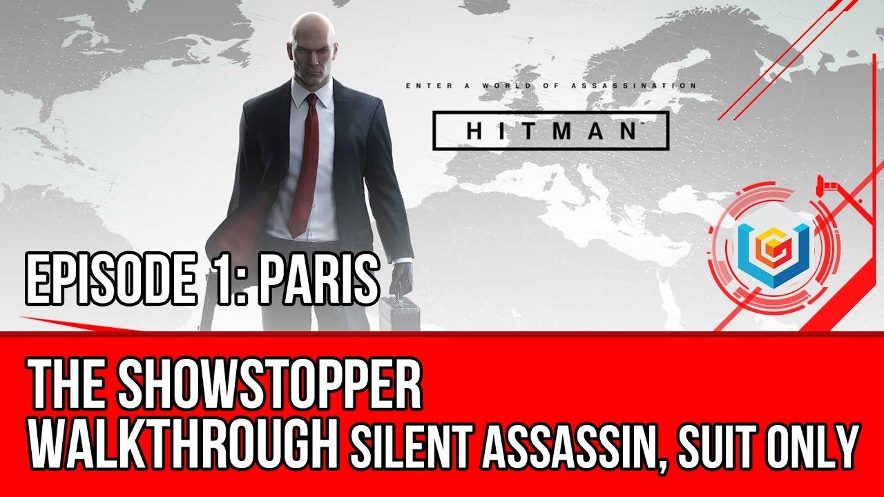 Download Hitman - The Showstopper Walkthrough | Episode 1: Paris (Silent Assassin, Suit Only)