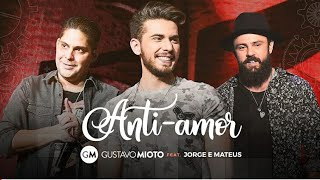 Gustavo Mioto - Anti-Amor part Jorge e Mateus (sucesso 2018) (CD 2018)