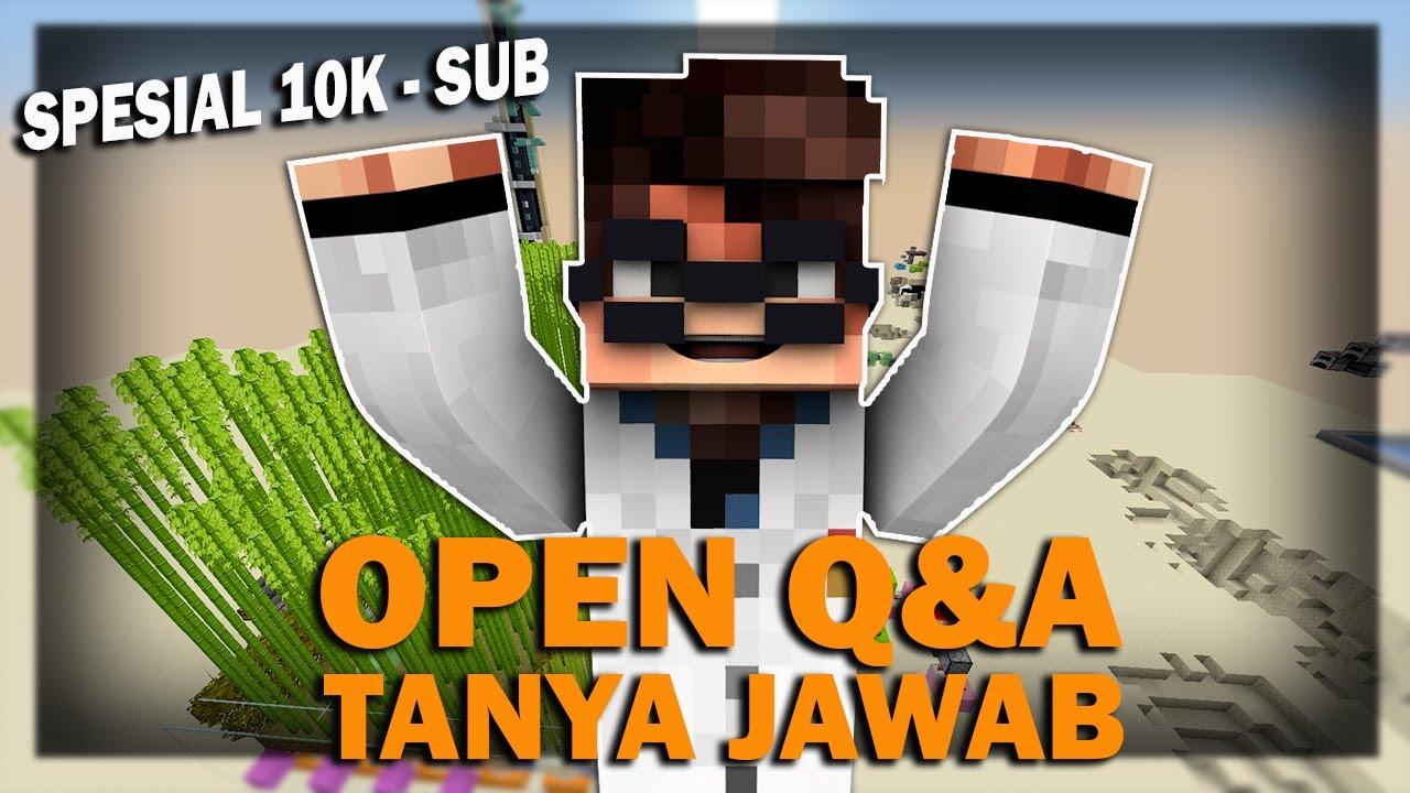 Open Q&A Spesial 10K SUBSCRIBER !!