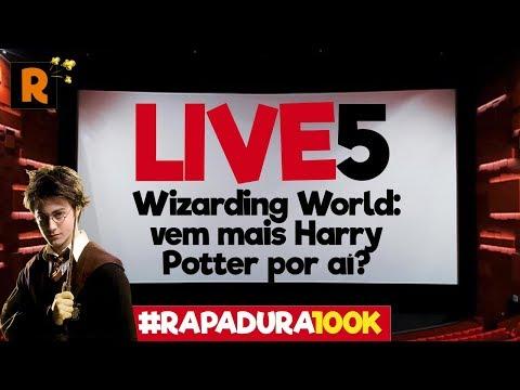 LIVE 5: Wizarding World: vem mais Harry Potter por aí? #Rapadura100k