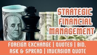 Foreign Exchange | Quotes | BID, ASK & SPREAD | Inversion Quote | Types Of Rate | Part 2