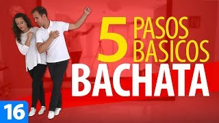 5 PASOS BÁSICOS de BACHATA para romper la pista de baile | Aprender a Bailar Bachata