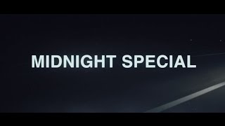 MIDNIGHT SPECIAL - OFFICIAL UK TRAILER [HD]