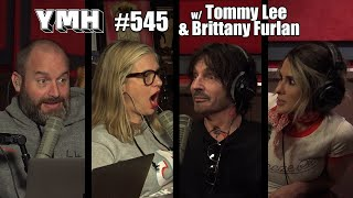 Your Mom's House Podcast - Ep. 545 w/ Tommy Lee & Brittany Furlan