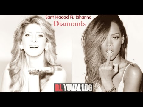 Sarit Hadad Ft. Rihanna - Diamonds (Yuval Log Mash Up)
