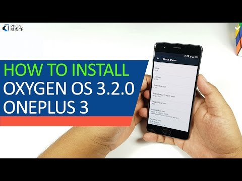 How To Install official Oxygen OS 3.2.0 Update on OnePlus 3?