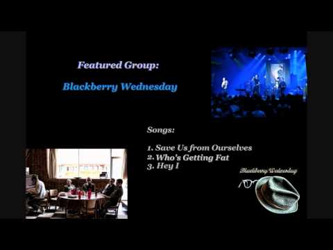 Blackberry Wednesday - Save Us from Ourselves, Who's Getting Fat, & Hey I