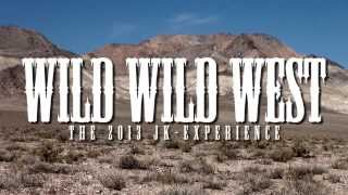 WILD WILD WEST : The 2013 JK-Experience Trailer / a WAYALIFE Presentation