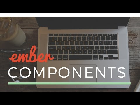Ember Tutorial - Working with Components