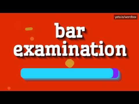 BAR EXAMINATION - HOW TO PRONOUNCE IT!?