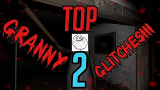 Top 2 Granny glitches!!! (Granny chapter 2)!!!