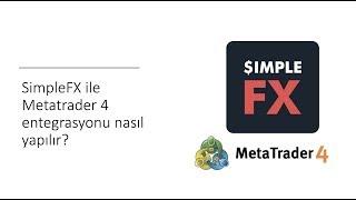 SimpleFX ile Metatrader 4 entegrasyonu nasıl yapılır?
