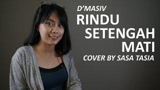 Download lagu RINDU SETENGAH MATI - D'MASIV COVER BY SASA TASIA