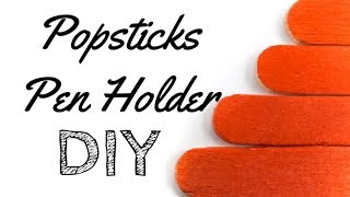 DIY: Popsicle/Ice Cream Sticks Pen/Pencil holder handmade|Easy Kid's Summer Craft Ideas
