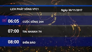 Lịch phát sóng kênh VTC1 ngày 30/11/2017   VTC1