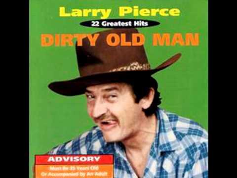 Larry Pierce- Shes A Nymphomaniac