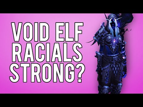 STRONGEST RACIAL EVER? Void Elves (Allied Races) - WoW Legion 7.3