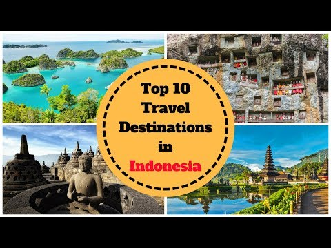 Top 10 Travel Destinations in Indonesia | RK Travel