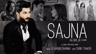 Video Sajna Aa Bhi Ja X Suroor - DJ HARSH SHARMA | Rahul Jain | Bilal Saeed | Sunix  Thakor download MP3, 3GP, MP4, WEBM, AVI, FLV Agustus 2018