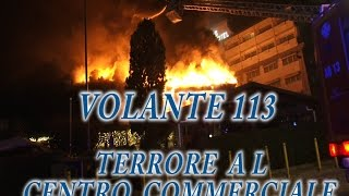 Incendio Centro Commerciale Eschilo, panico tra la folla #VOLANTE113