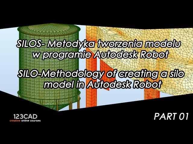 PART 01-Metodyka tworzenia modelu silosu w programie Autodesk Robot