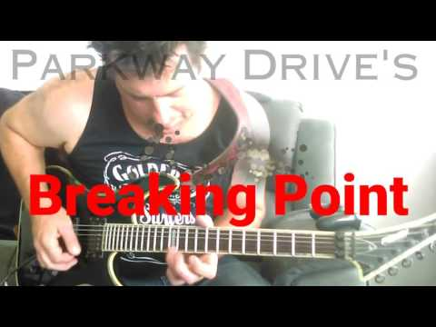 Parkway Drive - Breaking Point guitar cover by Adam Kemp