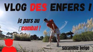 VLOG DE PRO : Scramble belge (la plus mauvaise des deux) au golf de Gujan (33) !