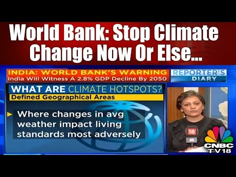 World Bank: Stop Climate Change Now Or Else...| CNBC TV18