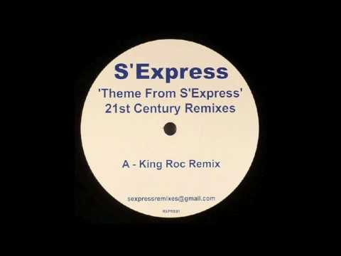 S'EXPRESS - Theme From S'Express (King Roc Remix)