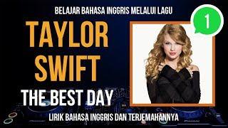 Mahir Bahasa Inggris Lewat Lagu Taylor Swift - The Best Day (Lirik + Terjemahannya + Tes Kosakata)