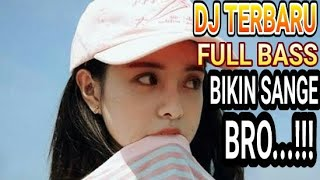 DJ TERBARU FULL BASS [BB]